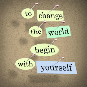 to-change-the-world-begin-with-yourself